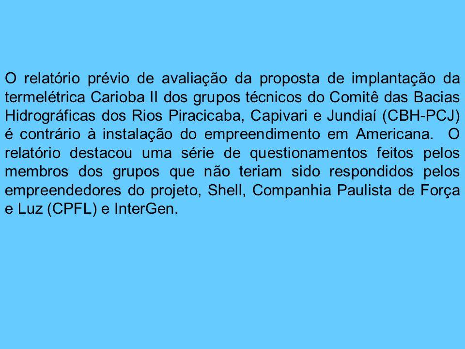 O relatório prévio de avaliação da proposta de implantação da termelétrica Carioba II dos grupos técnicos do Comitê das Bacias Hidrográficas dos Rios