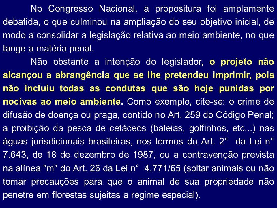 No Congresso Nacional, a propositura foi amplamente debatida, o que culminou na ampliação do seu objetivo inicial, de modo a consolidar a legislação r