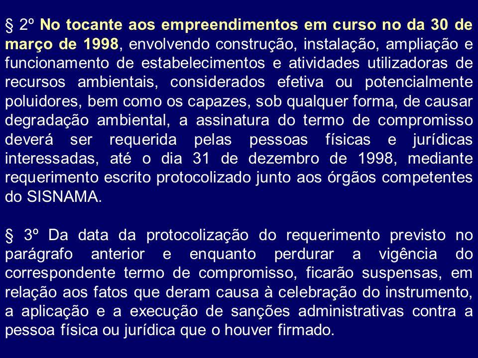 § 2º No tocante aos empreendimentos em curso no da 30 de março de 1998, envolvendo construção, instalação, ampliação e funcionamento de estabeleciment