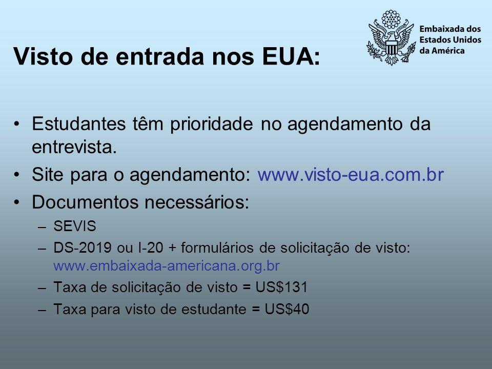 Visto de entrada nos EUA: Estudantes têm prioridade no agendamento da entrevista. Site para o agendamento: www.visto-eua.com.br Documentos necessários