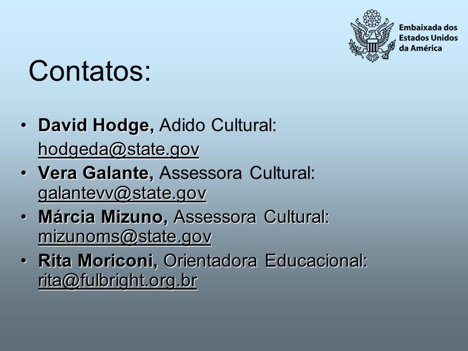 Contatos: David Hodge,David Hodge, Adido Cultural:hodgeda@state.gov Vera Galante, galantevv@state.govVera Galante, Assessora Cultural: galantevv@state