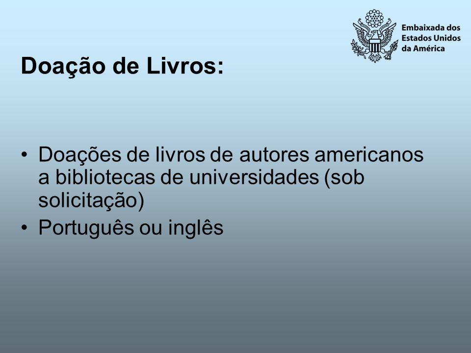 Doação de Livros: Doações de livros de autores americanos a bibliotecas de universidades (sob solicitação) Português ou inglês