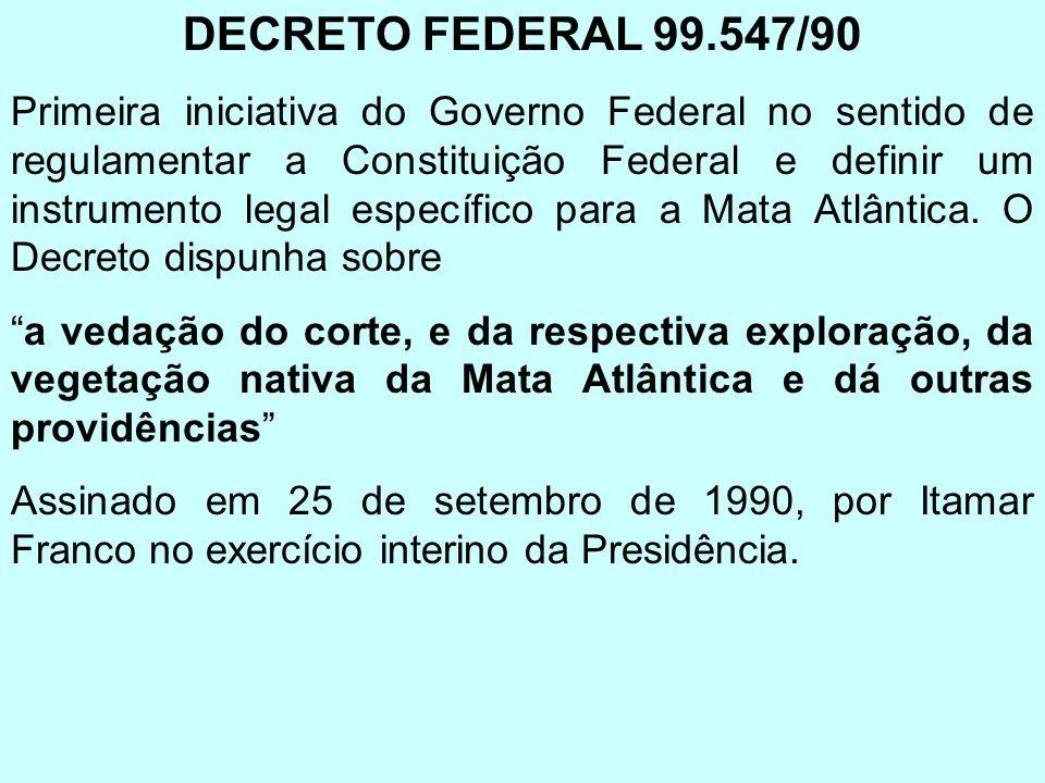 DECRETO FEDERAL 99.547/90 Primeira iniciativa do Governo Federal no sentido de regulamentar a Constituição Federal e definir um instrumento legal espe