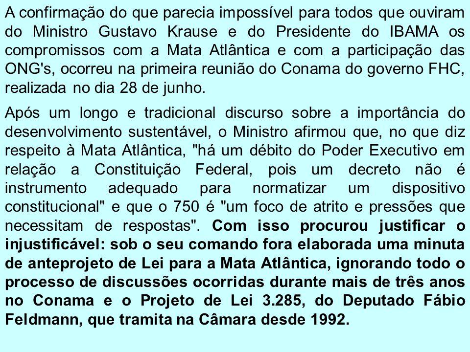 A confirmação do que parecia impossível para todos que ouviram do Ministro Gustavo Krause e do Presidente do IBAMA os compromissos com a Mata Atlântic