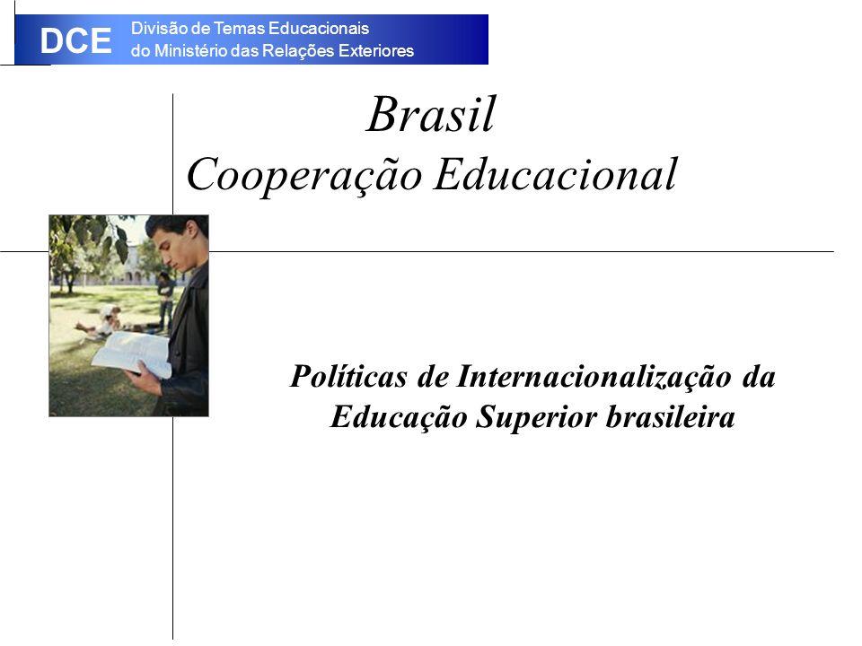 Divisão de Temas Educacionais do Ministério das Relações Exteriores DCE Brasil Cooperação Educacional Políticas de Internacionalização da Educação Superior brasileira