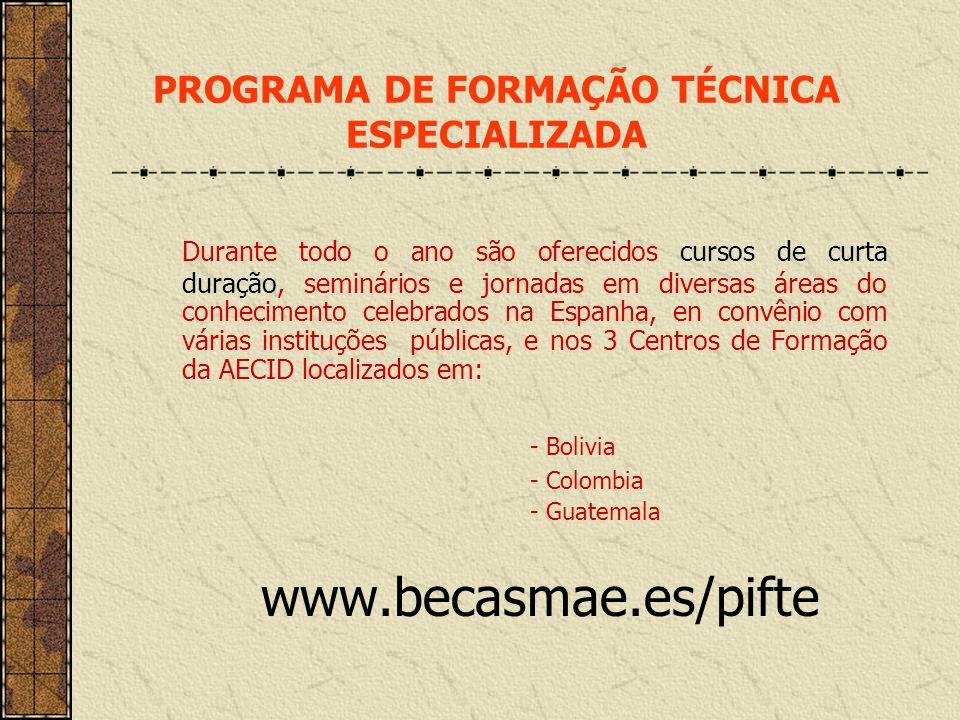 PROGRAMA DE FORMAÇÃO TÉCNICA ESPECIALIZADA Durante todo o ano são oferecidos cursos de curta duração, seminários e jornadas em diversas áreas do conhe