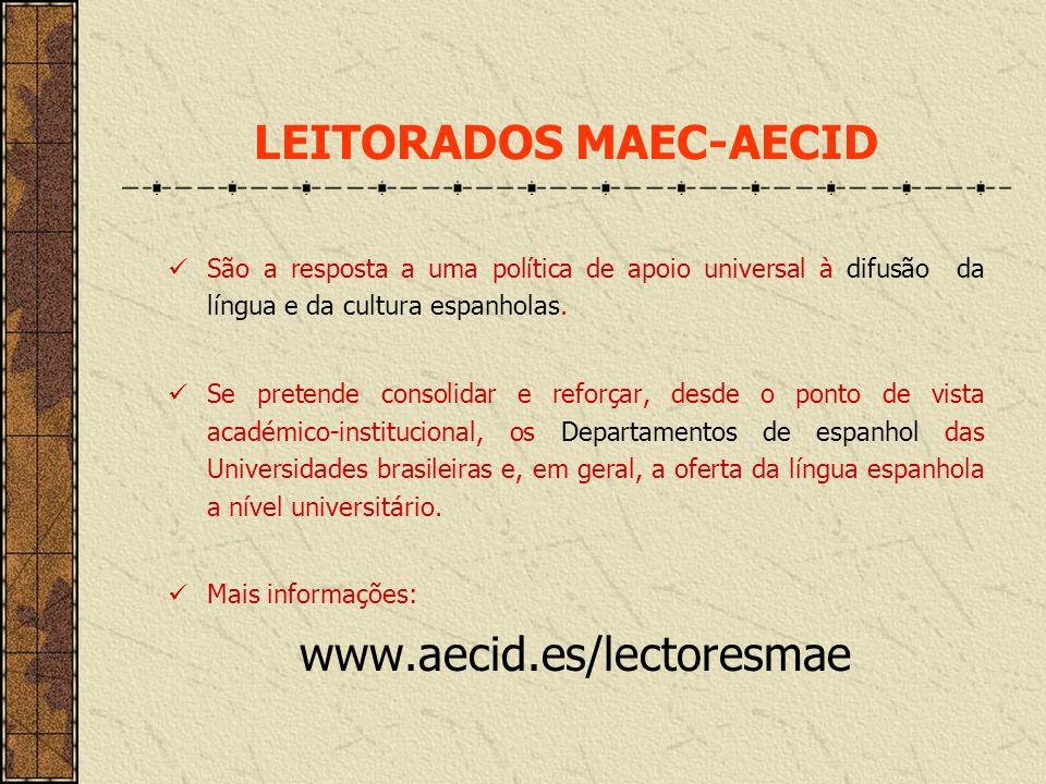LEITORADOS MAEC-AECID São a resposta a uma política de apoio universal à difusão da língua e da cultura espanholas. Se pretende consolidar e reforçar,