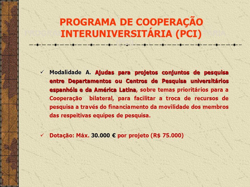 Modalidade A. Ajudas para projetos conjuntos de pesquisa entre Departamentos ou Centros de Pesquisa universitários espanhóis e da América Latina Modal