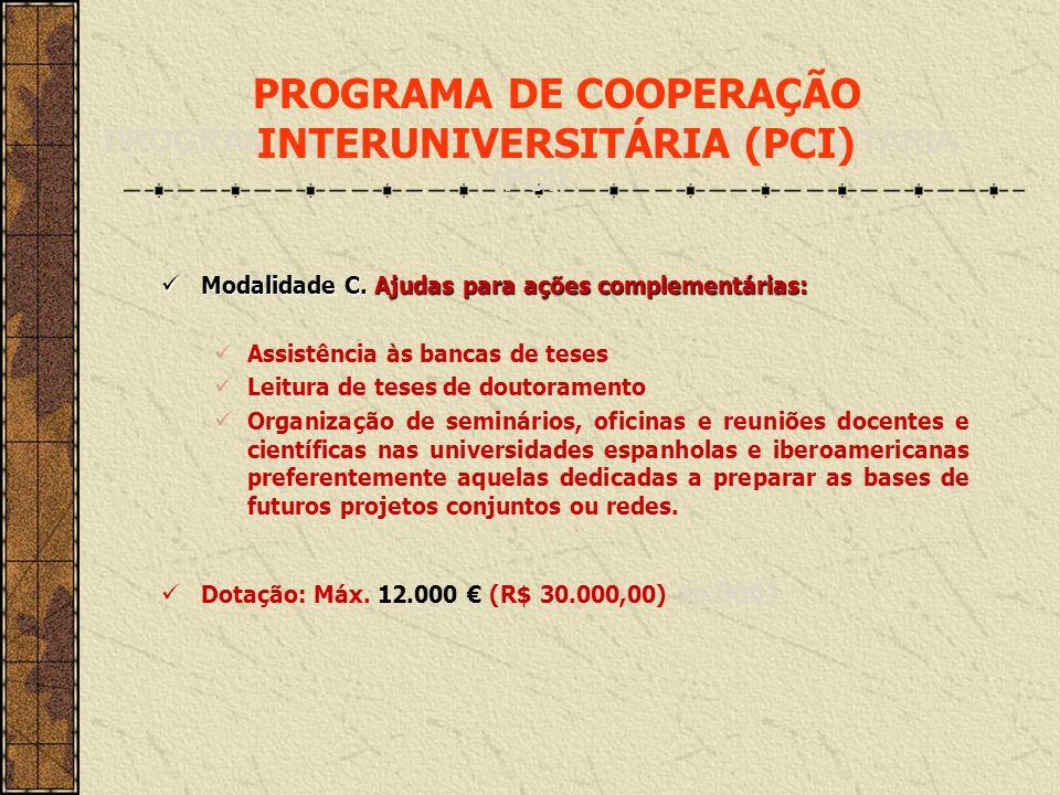 Modalidade C. Ajudas para ações complementárias: Modalidade C. Ajudas para ações complementárias: Assistência às bancas de teses Leitura de teses de d