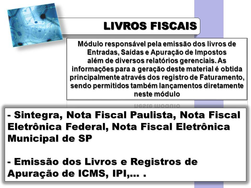 LIVROS FISCAIS - Sintegra, Nota Fiscal Paulista, Nota Fiscal Eletrônica Federal, Nota Fiscal Eletrônica Municipal de SP - Emissão dos Livros e Registr