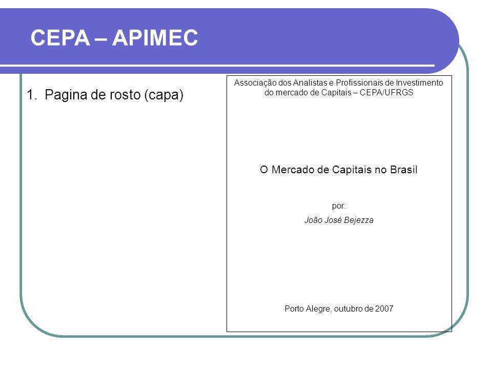 CEPA – APIMEC 1.Pagina de rosto (capa) Associação dos Analistas e Profissionais de Investimento do mercado de Capitais – CEPA/UFRGS O Mercado de Capit