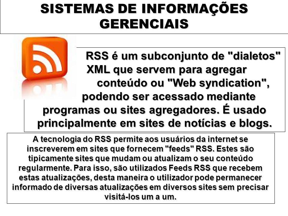 SISTEMAS DE INFORMAÇÕES GERENCIAIS RSS é um subconjunto de