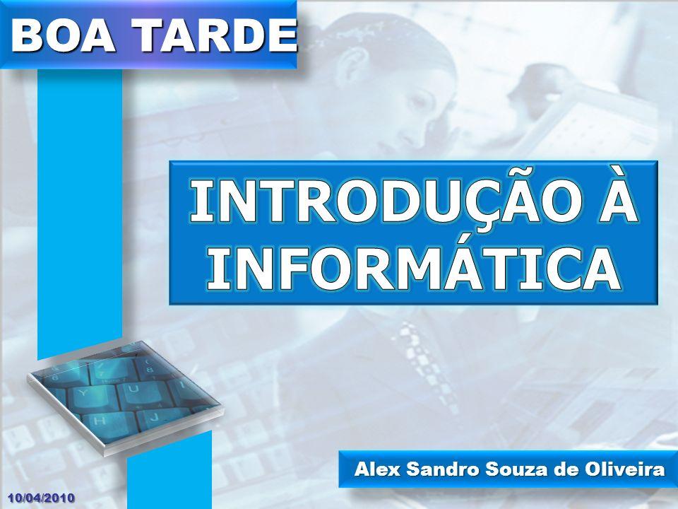 Alex Sandro Souza de Oliveira BOA TARDE 10/04/2010