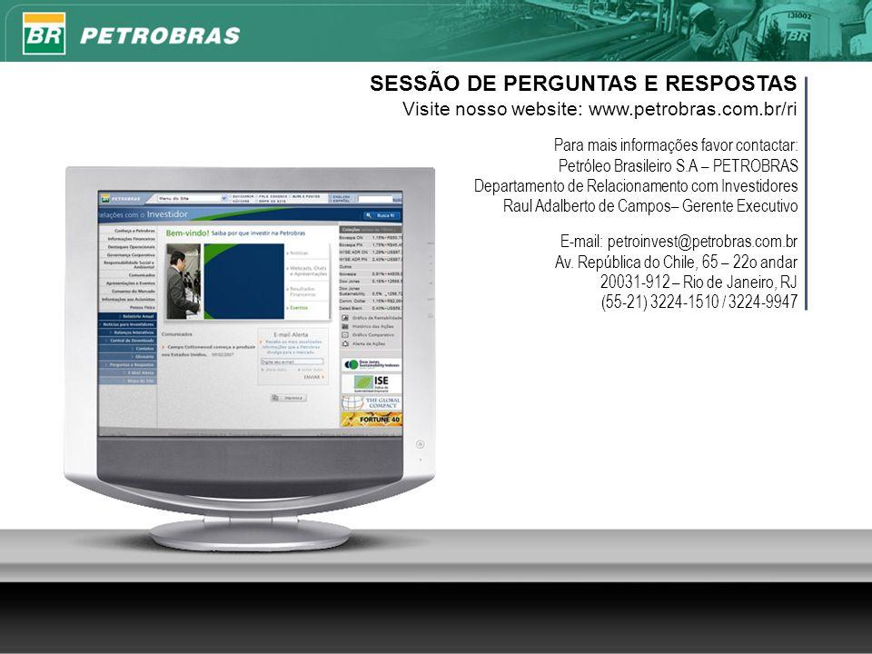 25 SESSÃO DE PERGUNTAS E RESPOSTAS Visite nosso website: www.petrobras.com.br/ri Para mais informações favor contactar: Petróleo Brasileiro S.A – PETR