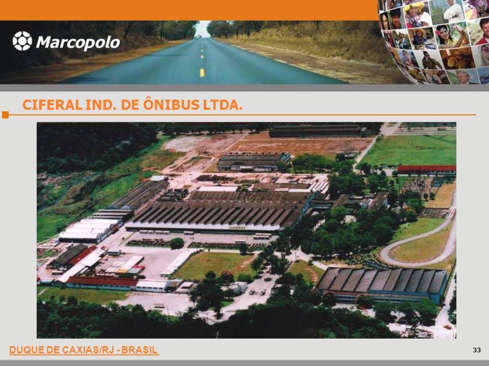 DUQUE DE CAXIAS/RJ - BRASIL CIFERAL IND. DE ÔNIBUS LTDA. 33