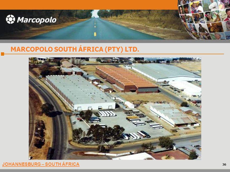 JOHANNESBURG – SOUTH ÁFRICA MARCOPOLO SOUTH ÁFRICA (PTY) LTD. 36
