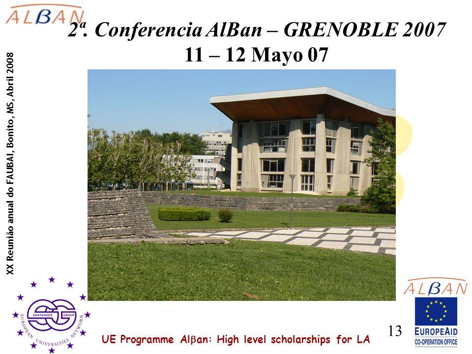 UE Programme Al an: High level scholarships for LA XX Reunião anual do FAUBAI, Bonito, MS, Abril 2008 13 2ª.