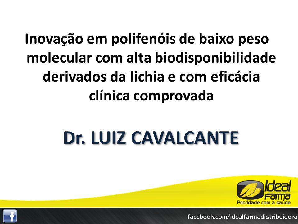 Inovação em polifenóis de baixo peso molecular com alta biodisponibilidade derivados da lichia e com eficácia clínica comprovada Dr. LUIZ CAVALCANTE