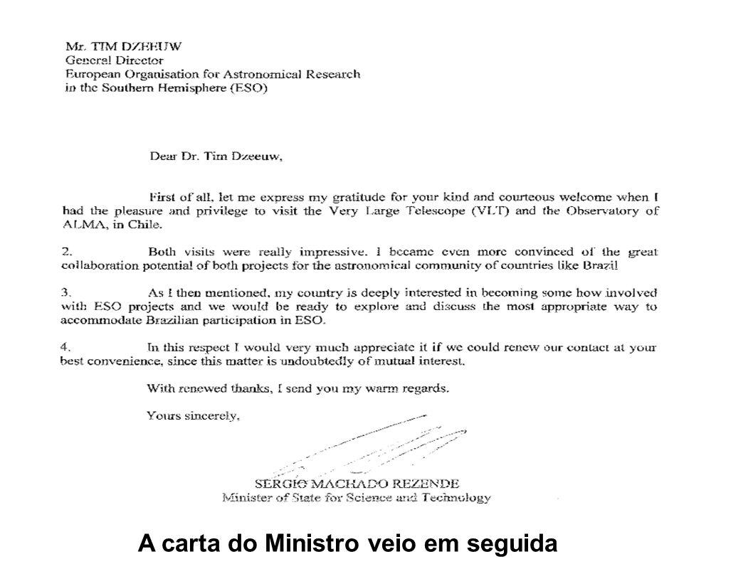 A carta do Ministro veio em seguida