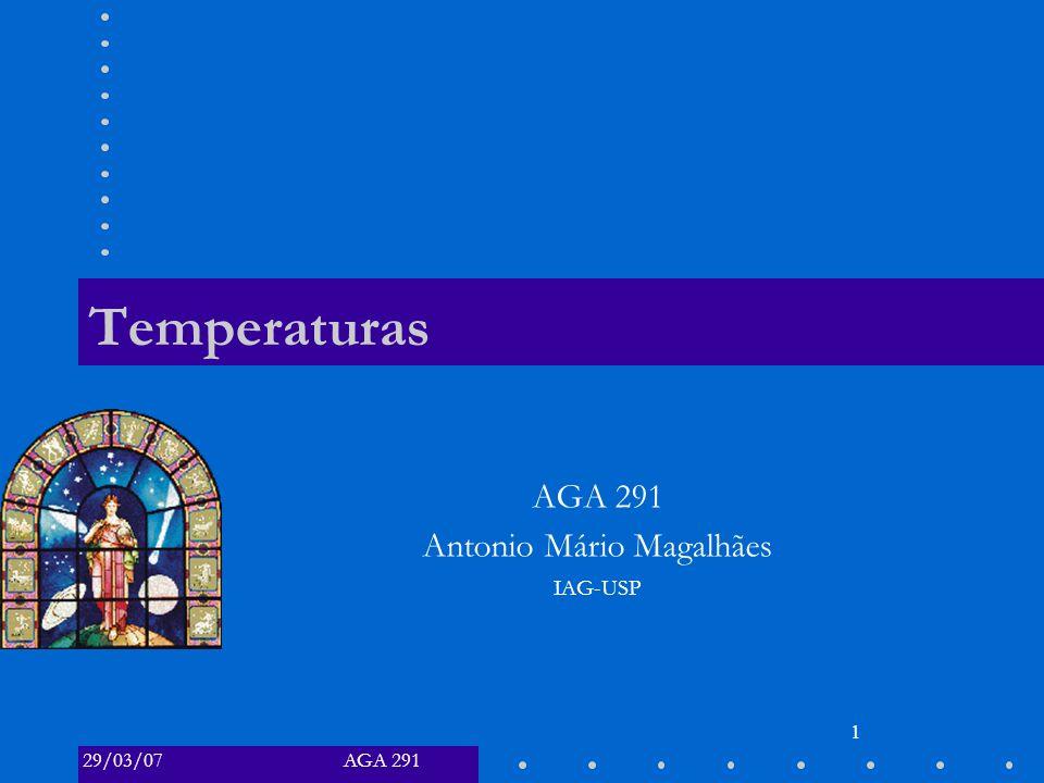 AGA 29129/03/07 1 Temperaturas AGA 291 Antonio Mário Magalhães IAG-USP