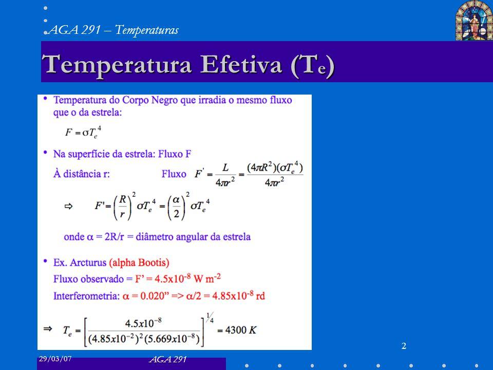 29/03/07 AGA 291 AGA 291 – Temperaturas 2 Temperatura Efetiva (T e )