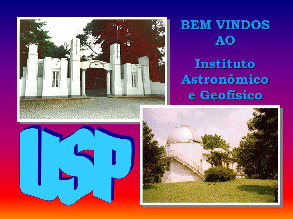 Abertura BEM VINDOS AO Instituto Astronômico e Geofísico