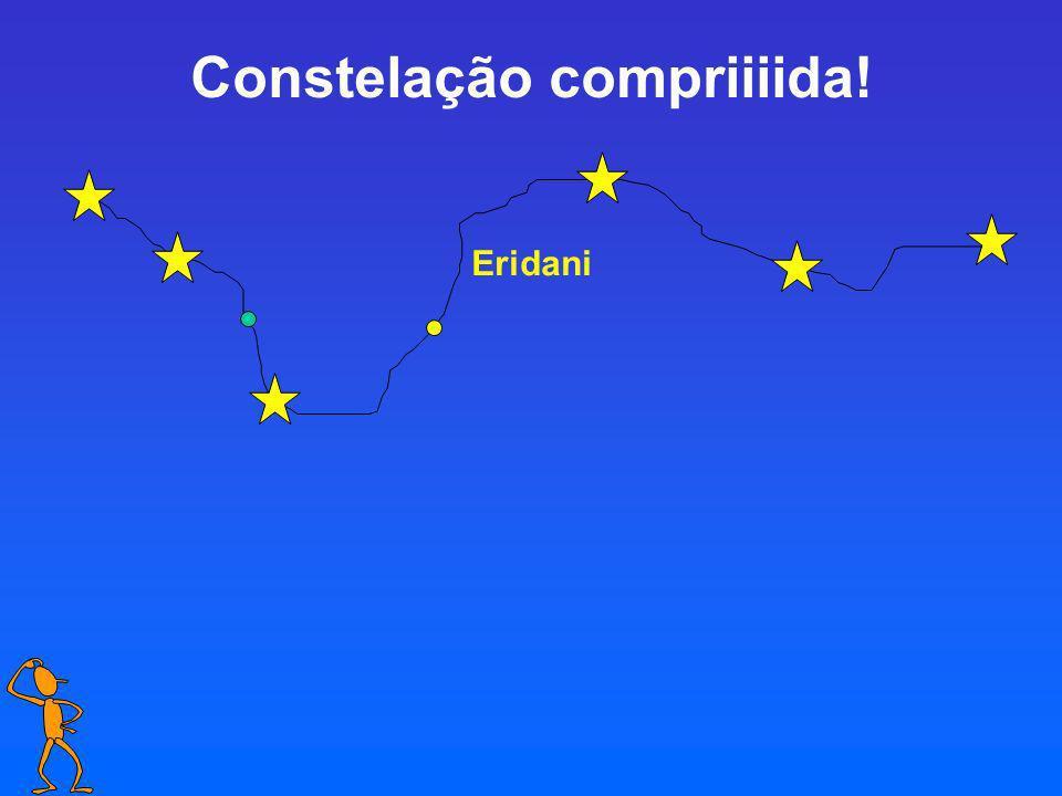 Constelação compriiiida! Eridani