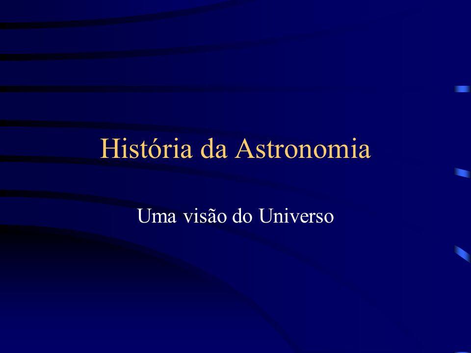 História da Astronomia Uma visão do Universo