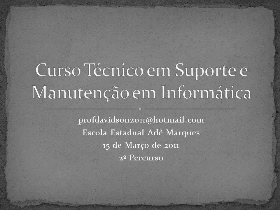 profdavidson2011@hotmail.com Escola Estadual Adê Marques 15 de Março de 2011 2º Percurso