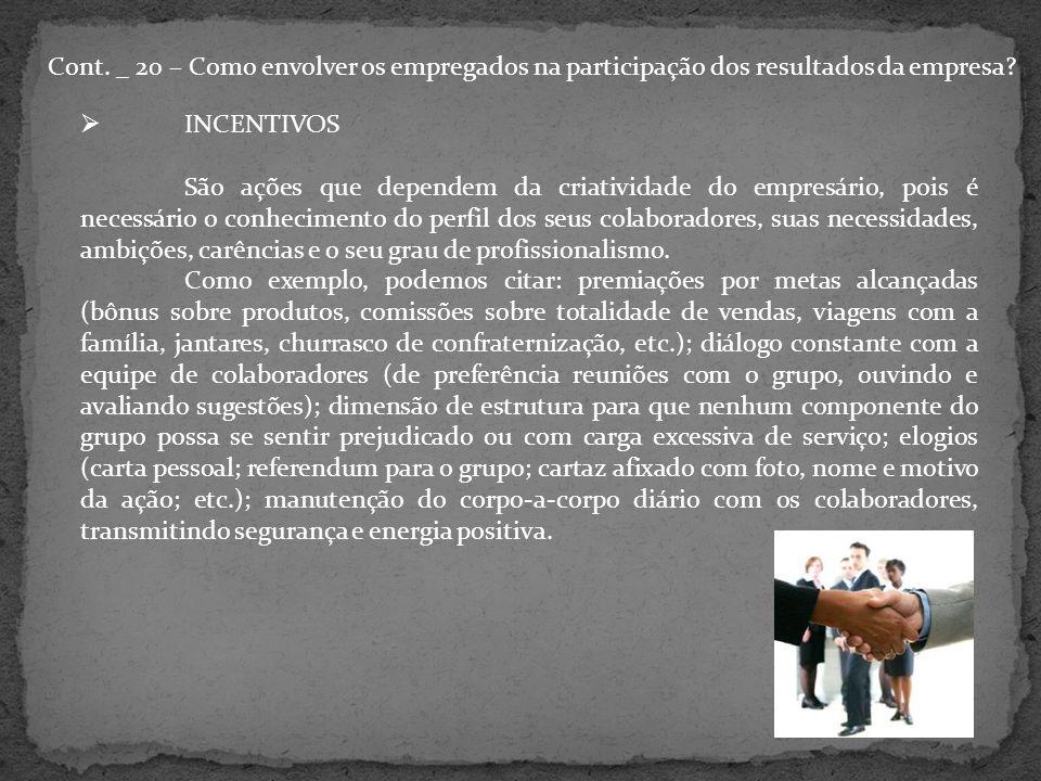 Cont. _ 20 – Como envolver os empregados na participação dos resultados da empresa.