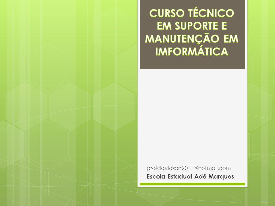 profdavidson2011@hotmail.com Escola Estadual Adê Marques