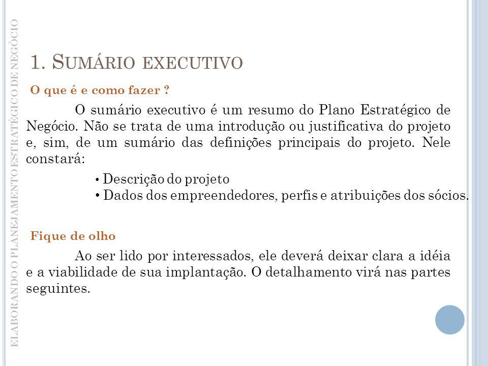 1.S UMÁRIO EXECUTIVO O sumário executivo é um resumo do Plano Estratégico de Negócio.