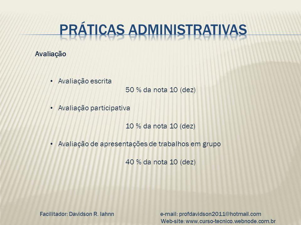Avaliação Avaliação escrita 50 % da nota 10 (dez) Avaliação participativa 10 % da nota 10 (dez) Avaliação de apresentações de trabalhos em grupo 40 %