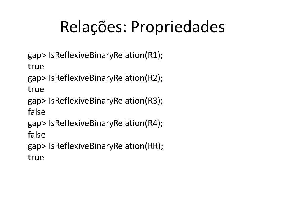 Relações: Propriedades gap> IsReflexiveBinaryRelation(R1); true gap> IsReflexiveBinaryRelation(R2); true gap> IsReflexiveBinaryRelation(R3); false gap