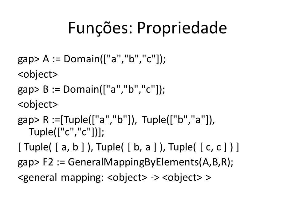 Funções: Propriedade gap> A := Domain([