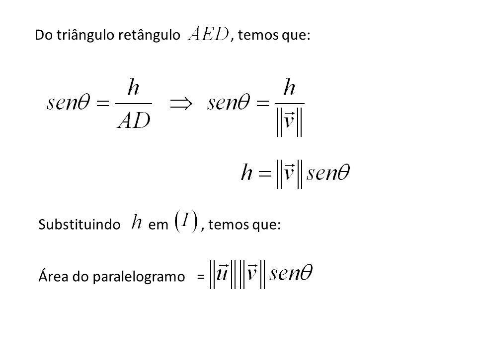Do triângulo retângulo, temos que: Substituindo em, temos que: Área do paralelogramo =