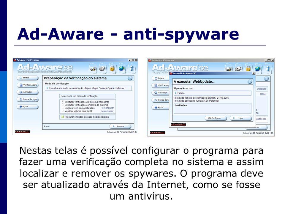 Nestas telas é possível configurar o programa para fazer uma verificação completa no sistema e assim localizar e remover os spywares. O programa deve