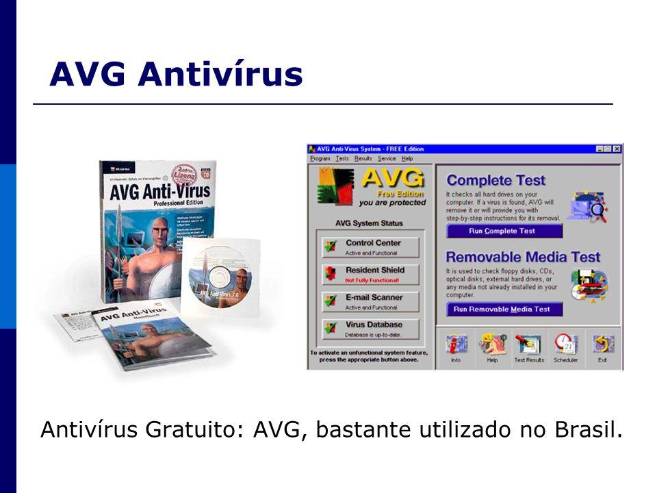 AVG Antivírus Antivírus Gratuito: AVG, bastante utilizado no Brasil.