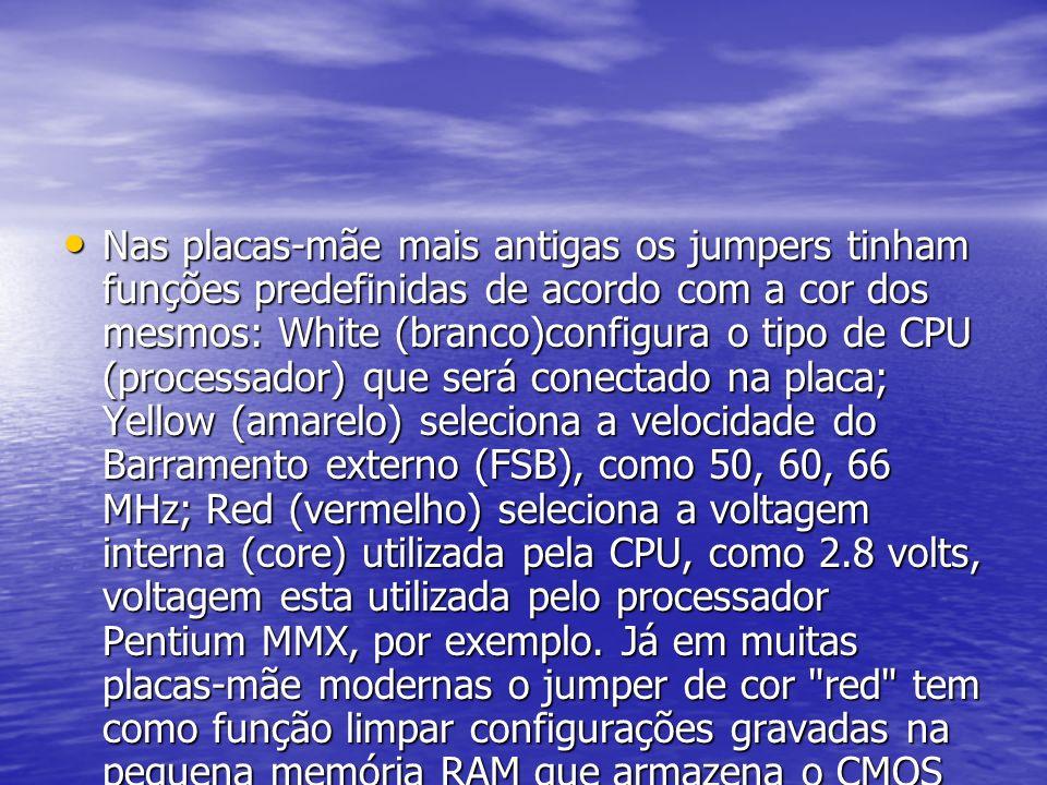 No Hard Disc Os jumpers podem ser usados no HD, pois pinos no lugar errado vão fazer com que eles não sejam reconhecidos corretamente.