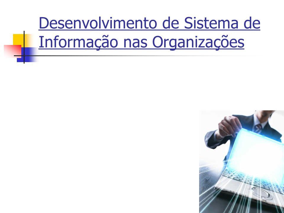 Desenvolvimento de Sistema de Informação nas Organizações