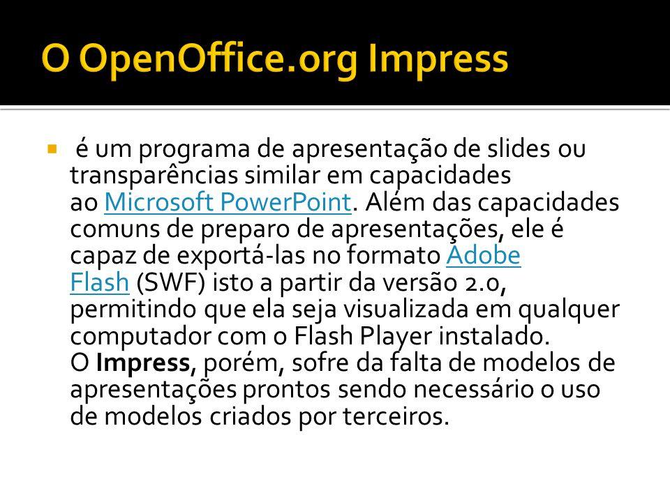 é um programa de apresentação de slides ou transparências similar em capacidades ao Microsoft PowerPoint. Além das capacidades comuns de preparo de ap