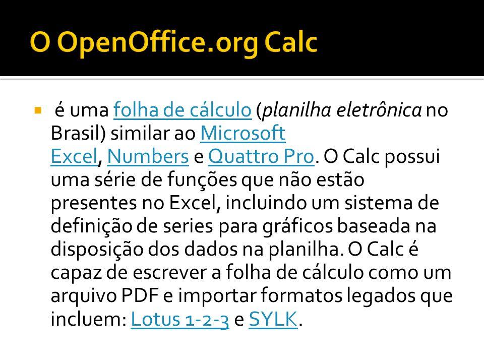 é uma folha de cálculo (planilha eletrônica no Brasil) similar ao Microsoft Excel, Numbers e Quattro Pro. O Calc possui uma série de funções que não e