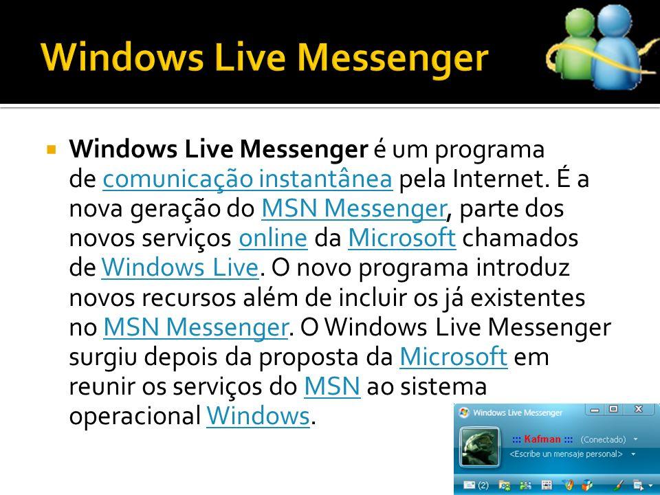 Windows Live Messenger é um programa de comunicação instantânea pela Internet. É a nova geração do MSN Messenger, parte dos novos serviços online da M