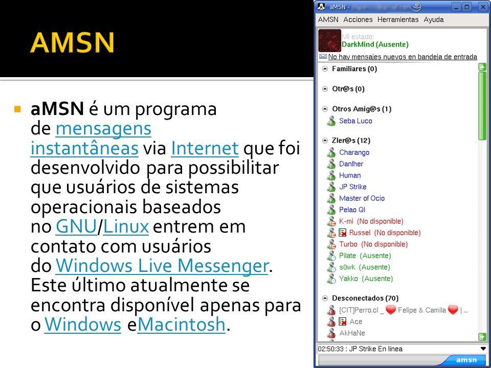 aMSN é um programa de mensagens instantâneas via Internet que foi desenvolvido para possibilitar que usuários de sistemas operacionais baseados no GNU