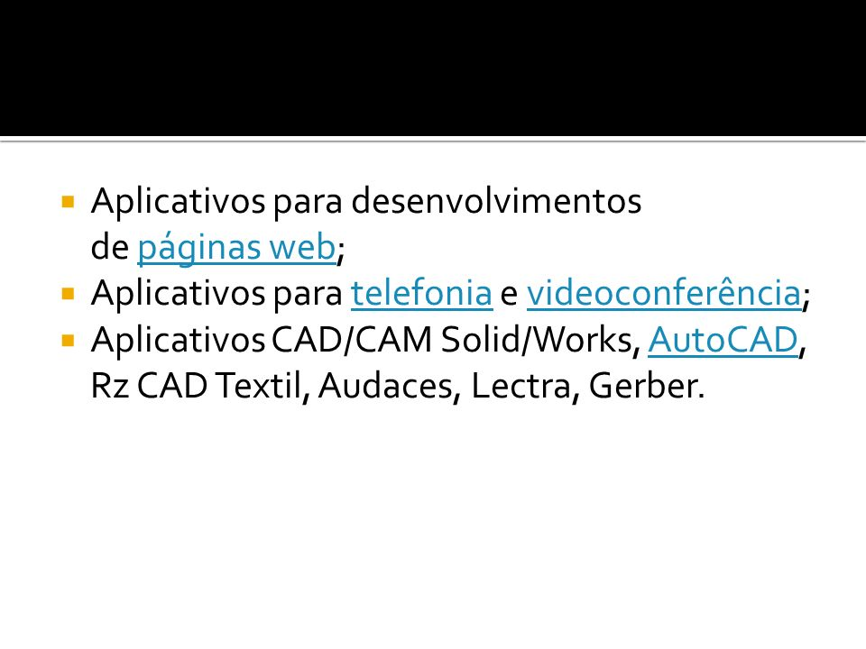 Aplicativos para desenvolvimentos de páginas web;páginas web Aplicativos para telefonia e videoconferência;telefoniavideoconferência Aplicativos CAD/C