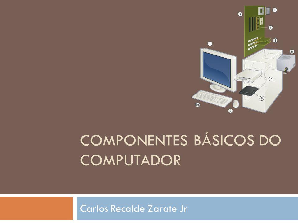 Um computador típico possui três componentes básicos: a Unidade Central de Processamento (UCP ou CPU, como é mais conhecida); a Memória Principal e um sistema de Entrada e Saída; Armazenamento;
