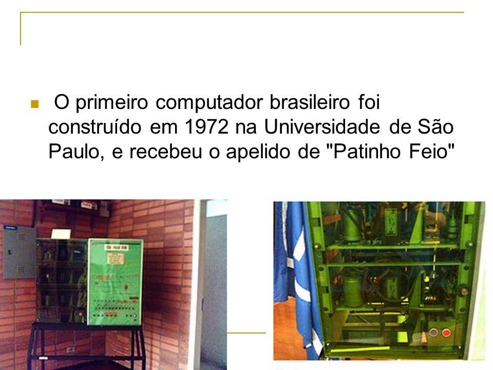 O primeiro computador brasileiro foi construído em 1972 na Universidade de São Paulo, e recebeu o apelido de