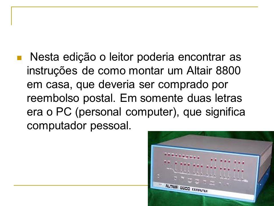 Nesta edição o leitor poderia encontrar as instruções de como montar um Altair 8800 em casa, que deveria ser comprado por reembolso postal. Em somente