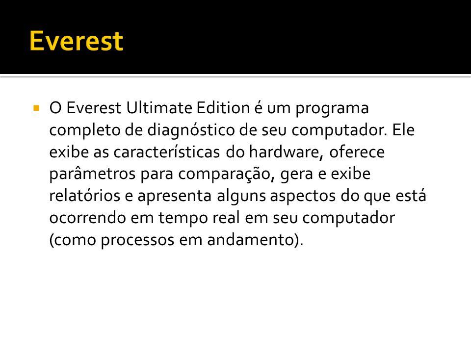 O Everest Ultimate Edition é um programa completo de diagnóstico de seu computador. Ele exibe as características do hardware, oferece parâmetros para
