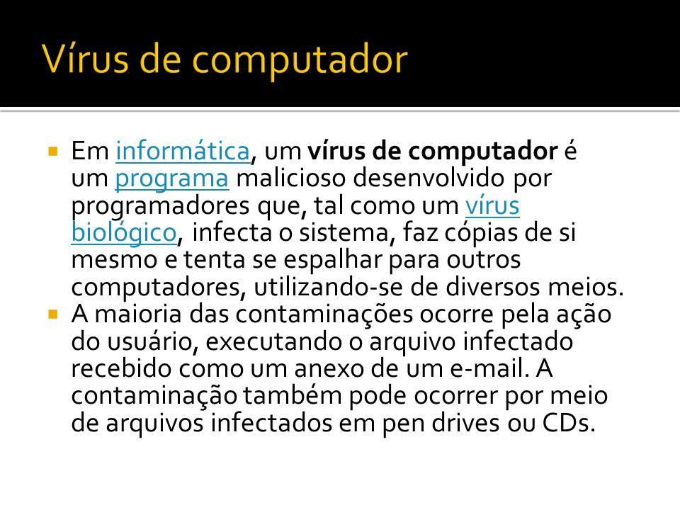 Em informática, um vírus de computador é um programa malicioso desenvolvido por programadores que, tal como um vírus biológico, infecta o sistema, faz